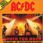 you got what you wanted - body of venus - touch too much - acdc single