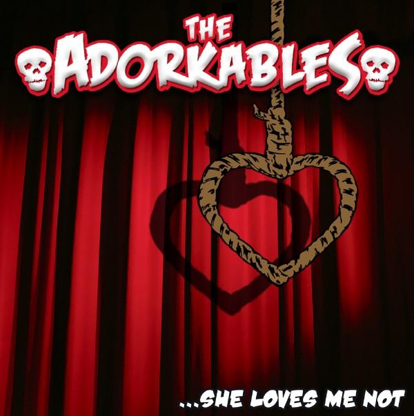"The Adorkables: ""She Loves Me Not"""
